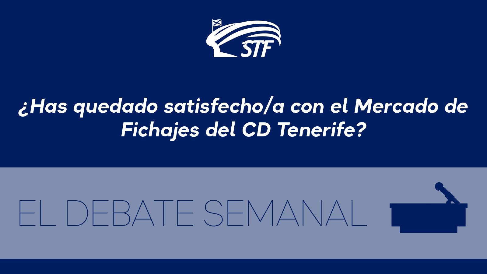 El Debate Semanal: ¿Has quedado satisfecho/a con el Mercado de Fichajes del CD Tenerife? El 91,6% dice sí